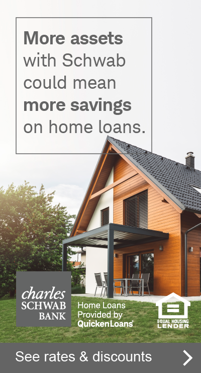 More assets with Schwab could mean more savings on home loans